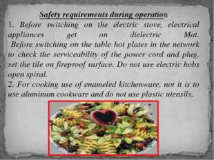 Safety requirements during operation 1. Before switching on the electric stov