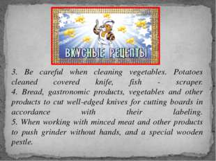 3. Be careful when cleaning vegetables. Potatoes cleaned covered knife, fish
