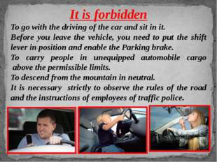It is forbidden To go with the driving of the car and sit in it. Before you l