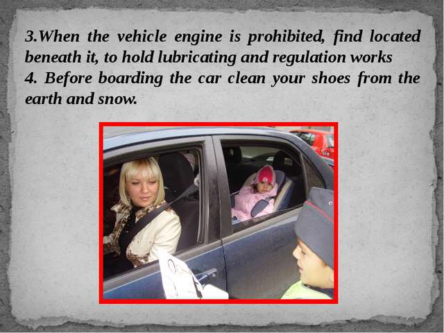3.When the vehicle engine is prohibited, find located beneath it, to hold lub...