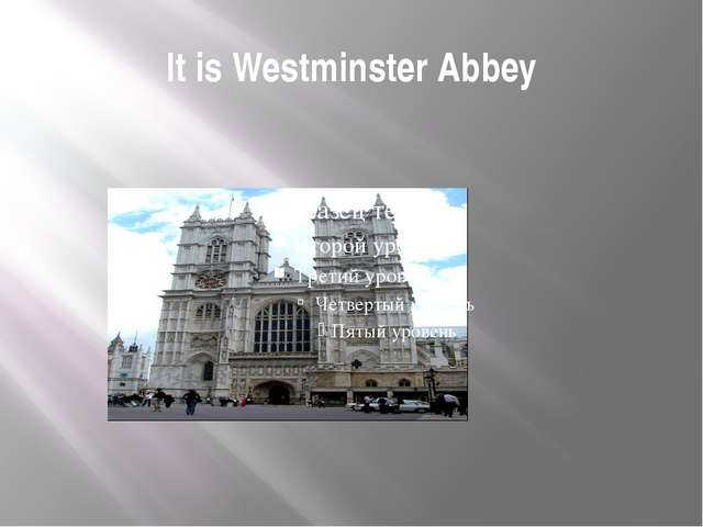 It is Westminster Abbey