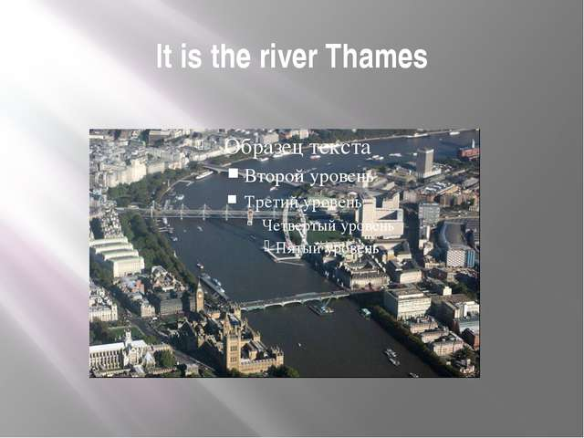 It is the river Thames