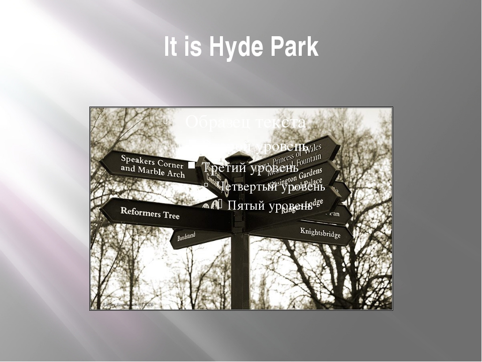 It is Hyde Park