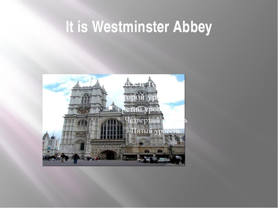 It is Westminster Abbey
