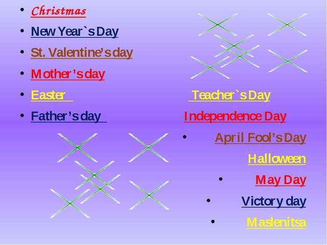 Christmas New Year`s Day St. Valentine's day Mother's day Easter Teacher`s D...