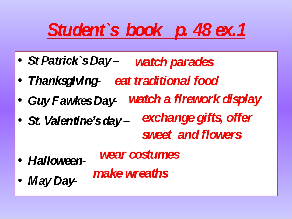 Student`s book p. 48 ex.1 St Patrick`s Day – Thanksgiving- Guy Fawkes Day- St...