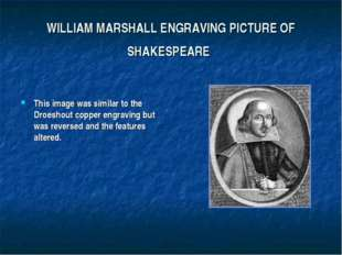 WILLIAM MARSHALL ENGRAVING PICTURE OF SHAKESPEARE This image was similar to t