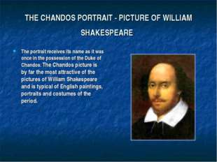 THE CHANDOS PORTRAIT - PICTURE OF WILLIAM SHAKESPEARE The portrait receives i