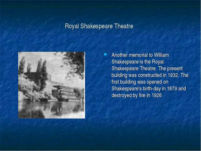 Royal Shakespeare Theatre Another memorial to William Shakespeare is the Roya...