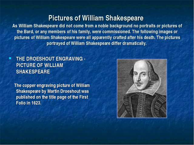 Pictures of William Shakespeare As William Shakespeare did not come from a no...