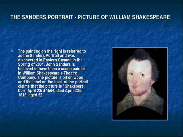 THE SANDERS PORTRAIT - PICTURE OF WILLIAM SHAKESPEARE The painting on the rig...