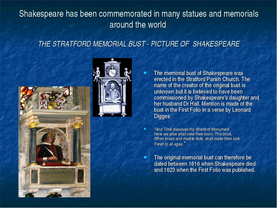 Shakespeare has been commemorated in many statues and memorials around the wo...