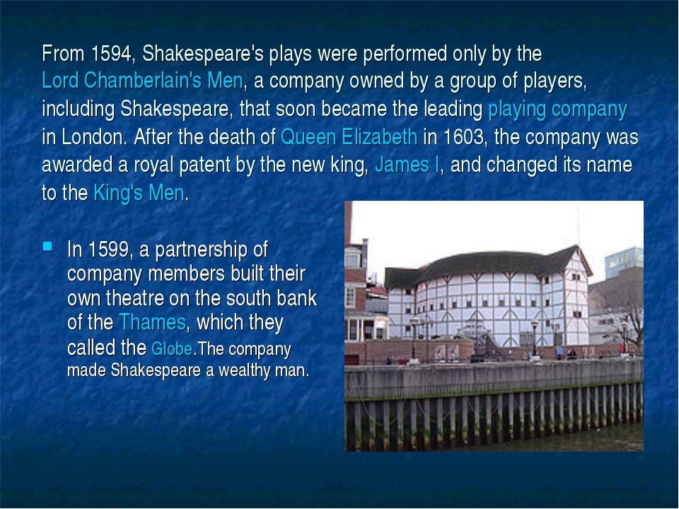 From 1594, Shakespeare's plays were performed only by the Lord Chamberlain's...