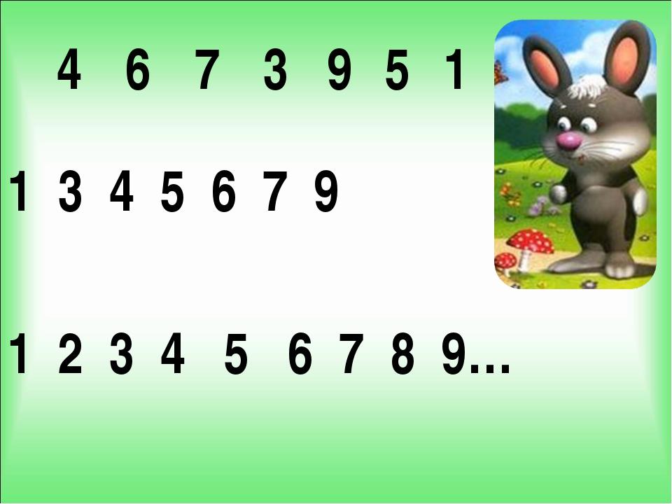 1 3 4 5 6 7 9 1 2 3 4 5 6 7 8 9… 4 6 7 3 9 5 1