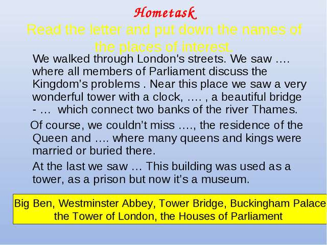 Hometask Read the letter and put down the names of the places of interest. 	W...