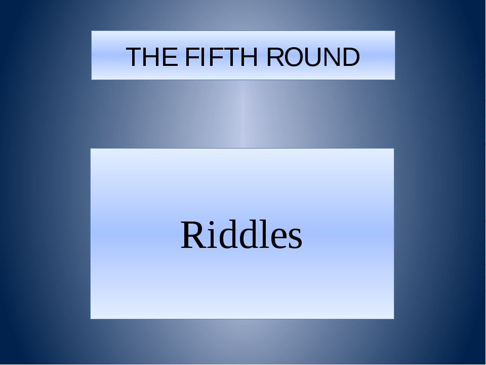 THE FIFTH ROUND Riddles