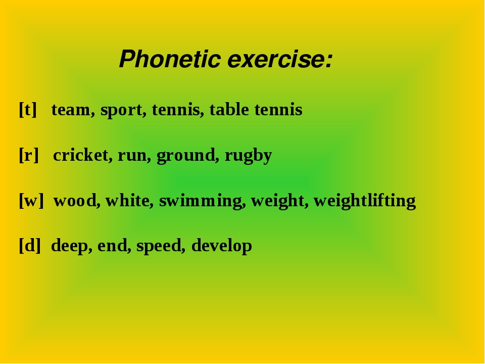 Phonetic exercise: [t] team, sport, tennis, table tennis [r] cricket, run, gr...