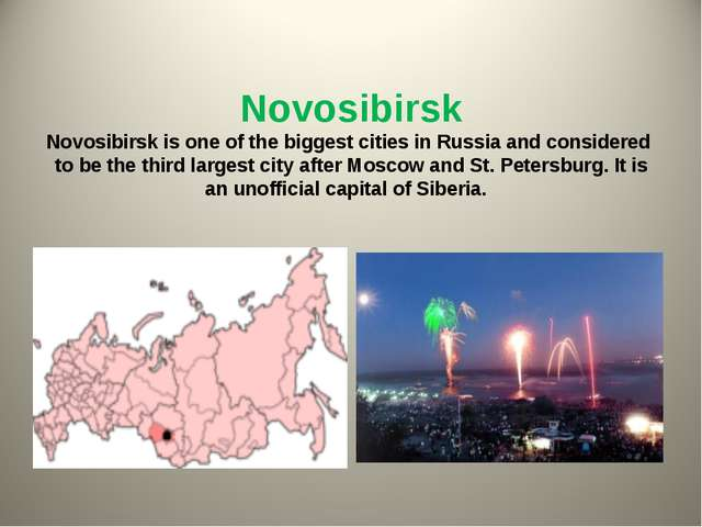 Novosibirsk Novosibirsk is one of the biggest cities in Russia and considere...