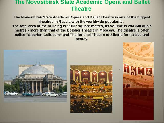The Novosibirsk State Academic Opera and Ballet Theatre The Novosibirsk State...