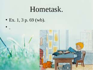 Hometask. Ex. 1, 3 p. 69 (wb).