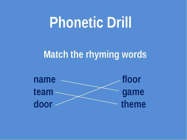 Match the rhyming words name floor team game door theme Phonetic Drill