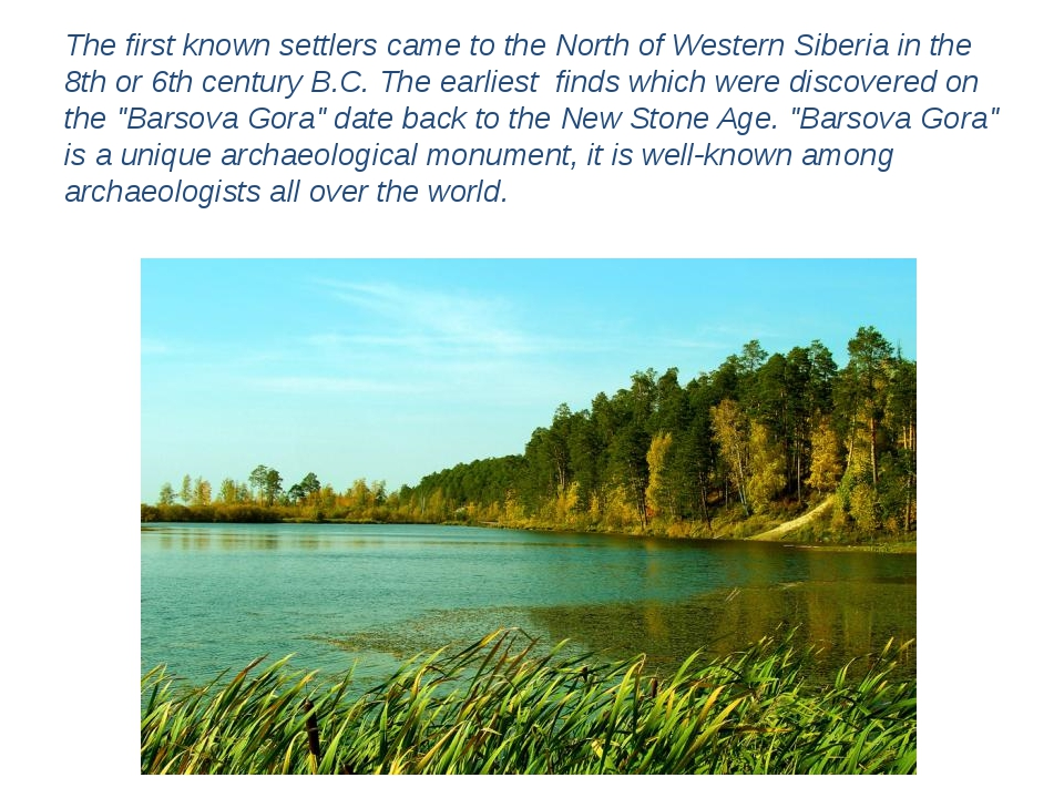 The first known settlers came to the North of Western Siberia in the 8th or 6...