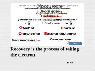 Recovery is the process of taking the electron (true)