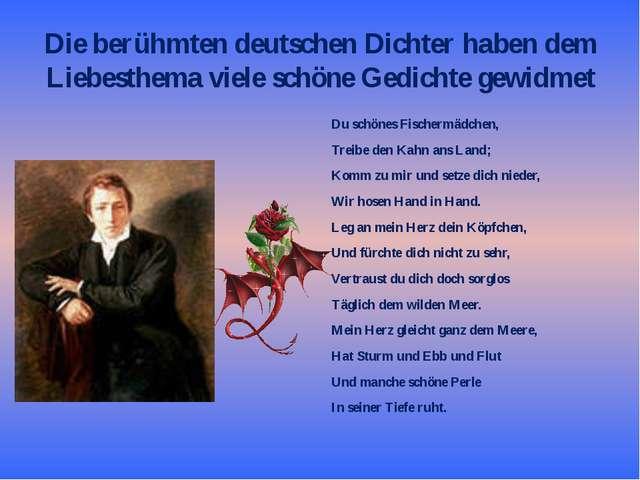 Die berühmten deutschen Dichter haben dem Liebesthema viele schöne Gedichte g...