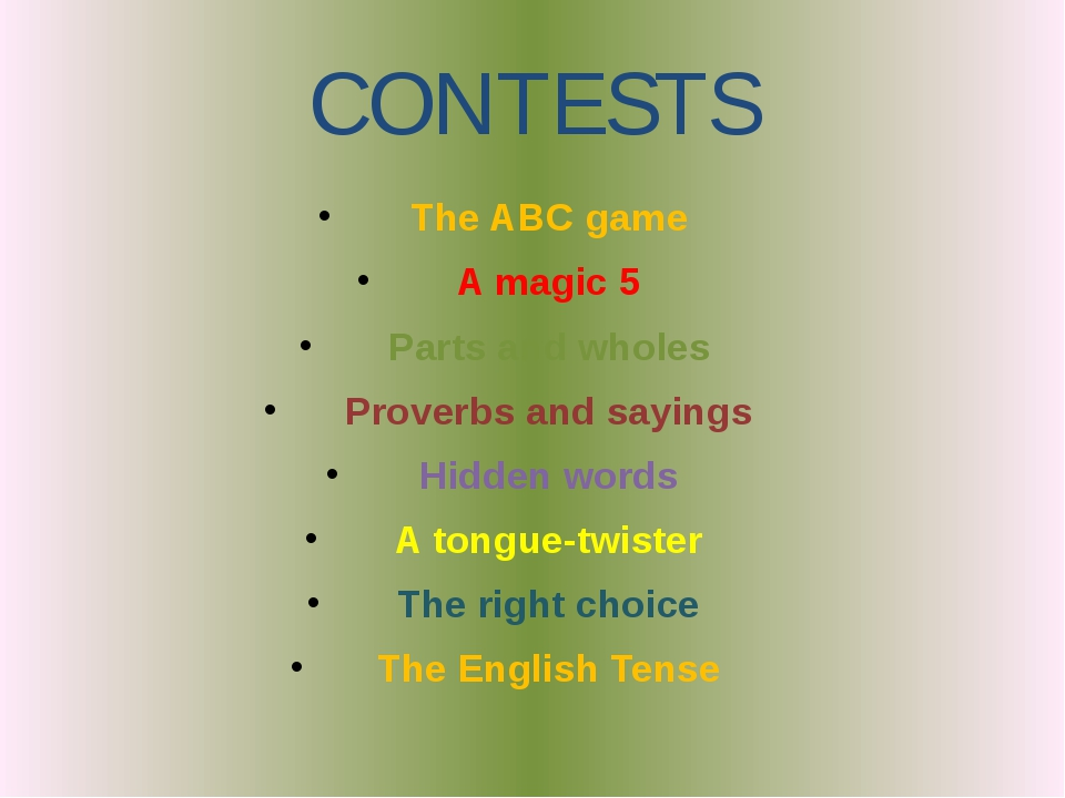 CONTESTS The ABC game A magic 5 Parts and wholes Proverbs and sayings Hidden...