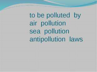 to be polluted by air pollution sea pollution antipollution laws