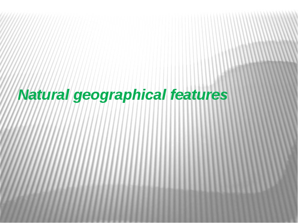 Natural geographical features