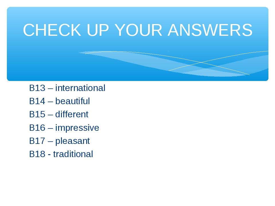 B13 – international B14 – beautiful B15 – different B16 – impressive B17 – pl...