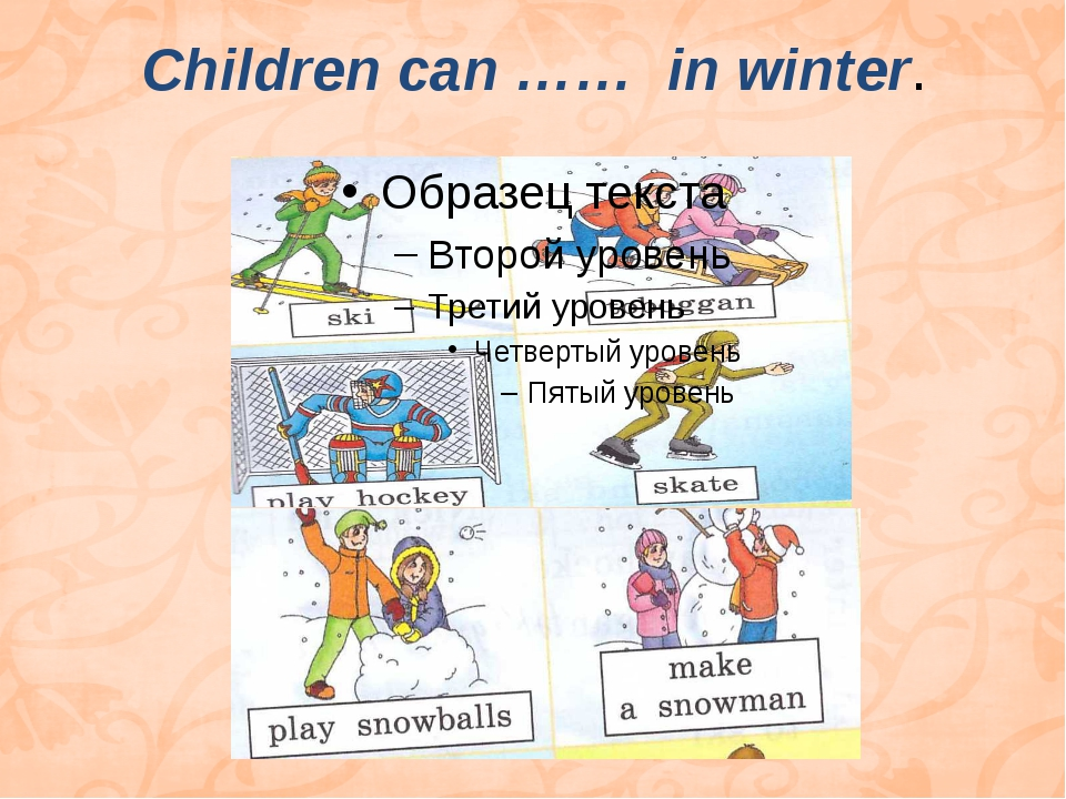 Children can …… in winter.