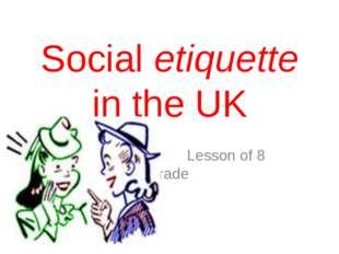 Social etiquette in the UK Lesson of 8 grade
