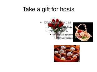 Take a gift for hosts