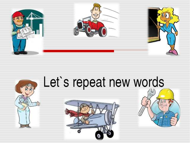 Let`s repeat new words