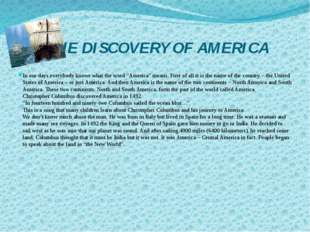 """THE DISCOVERY OF AMERICA In our days everybody knows what the word """"America"""""""