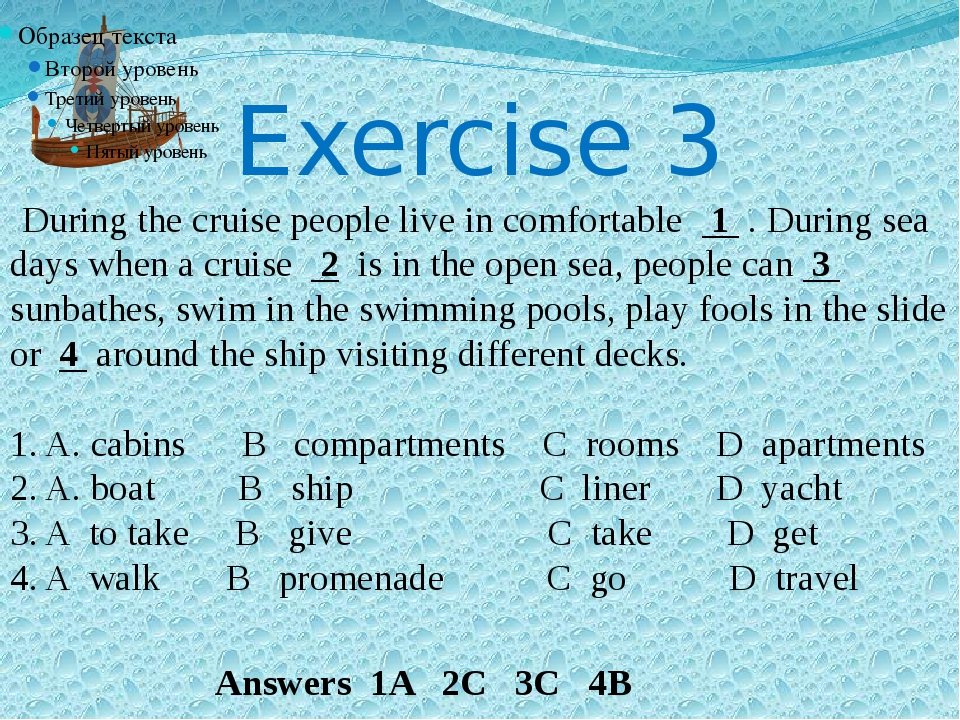 Exercise 3 During the cruise people live in comfortable 1 . During sea days w...