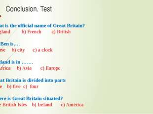 Conclusion. Test 1. What is the official name of Great Britain? A) England b