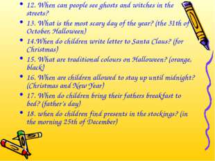 12. When can people see ghosts and witches in the streets? 13. What is the mo