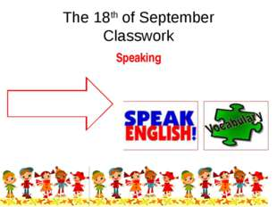 The 18th of September Classwork Speaking To tell about Russian and English sc