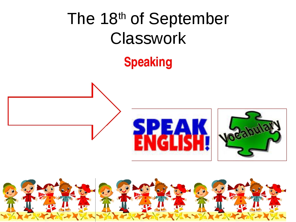 The 18th of September Classwork Speaking To tell about Russian and English sc...