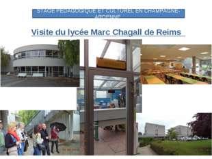 Visite du lycée Marc Chagall de Reims STAGE PEDAGOGIQUE ET CULTUREL EN CHAMP
