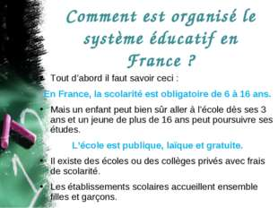 Comment est organisé le système éducatif en France ? Tout d'abord il faut sav