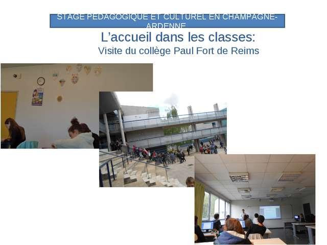 L'accueil dans les classes: Visite du collège Paul Fort de Reims STAGE PEDAGO...