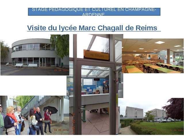 Visite du lycée Marc Chagall de Reims STAGE PEDAGOGIQUE ET CULTUREL EN CHAMP...
