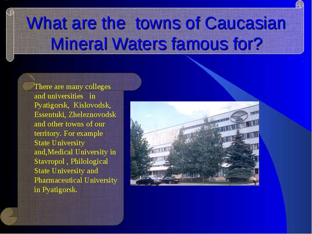 What are the towns of Caucasian Mineral Waters famous for? There are many col...