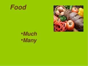 Food Much Many