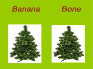 Ваnana Bone
