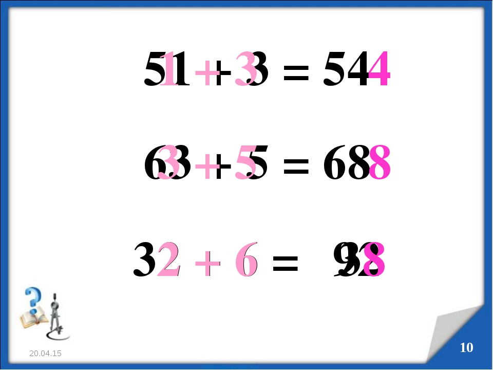 * * 51 + 3 = 54 63 + 5 = 68 1 + 3 4 3 + 5 8 32 + 6 = 92 2 + 6 38